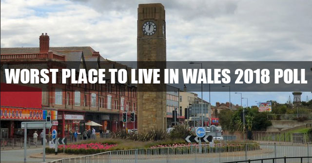 Worst place to live in #Wales 2018 poll - Vote NOW!